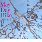 May Day Monthly Highlight Walk